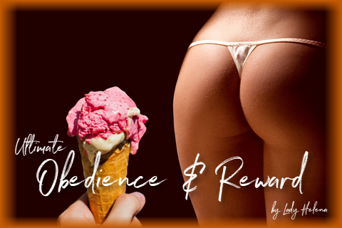 Lady H - Obedience & Reward