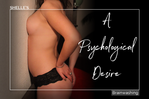 A Psychological Desire by Hypnodomme-Shelle Rivers