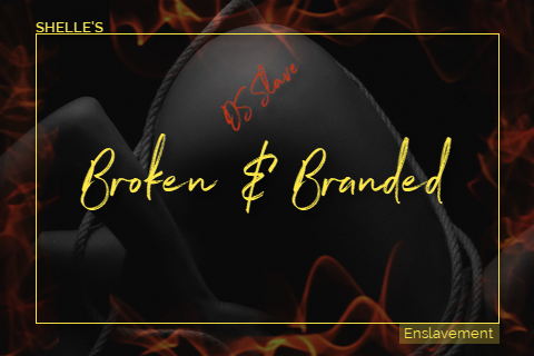 Broken and Branded by Hypnodomme - Shelle Rivers