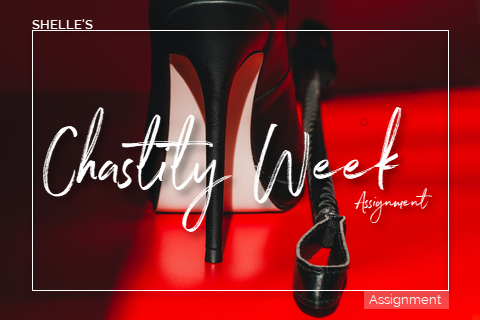Chastity Week Assignment