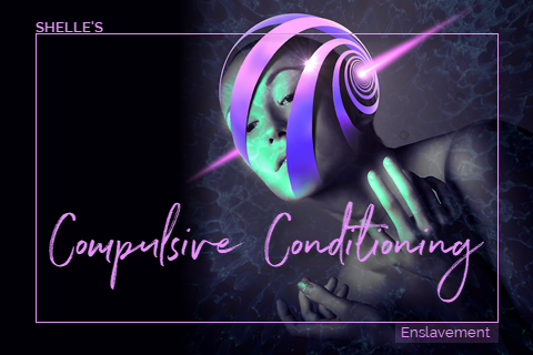 Compulsive Conditioning by Hypnodomme-Shelle Rivers