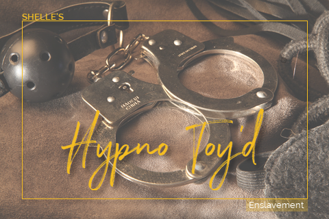 Hypno Toy'd by Hypnodomme-Shelle Rivers