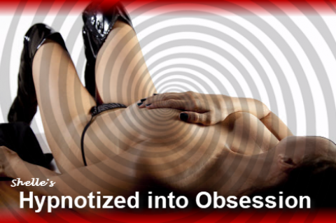 Hypnotized into Obsession