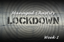Chastity LOCKDOWN--Week 1