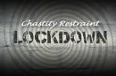 Chastity LOCKDOWN--Week 2 - Restraint