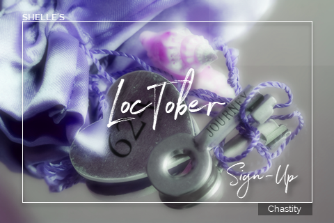 LOCTOBER 2021 - Sign Up | Chastity Training | Shelle Rivers