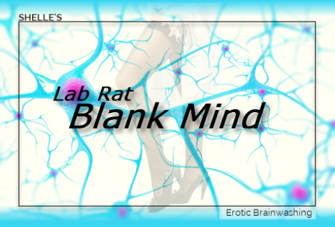 Lab Rat - Blank Mind by Hypnodomme-Shelle Rivers