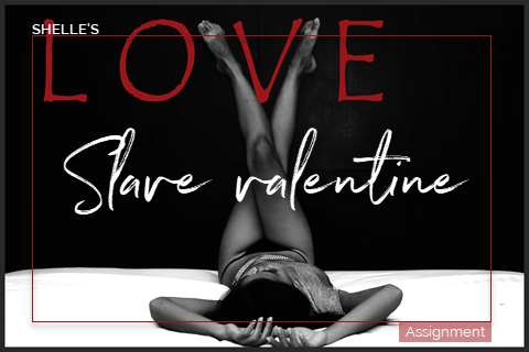 Valentine - Love slave assignment