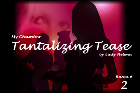 Lady H - My Chamber--Room 2 - Tantalizing Tease