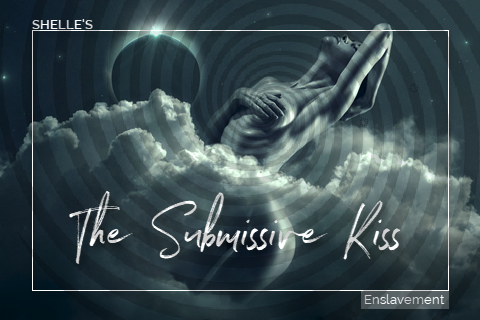 The Submissive Kiss by Hypnodomme-Shelle Rivers