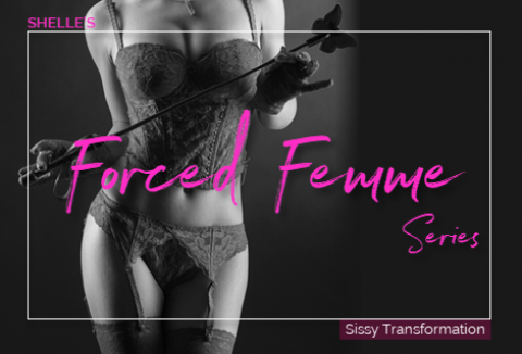 Forced Femme Series